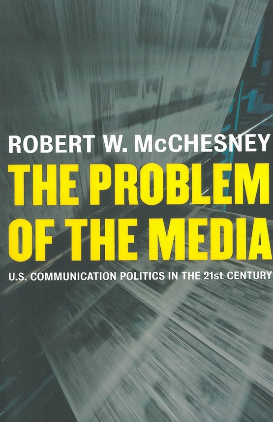 The Problem of The Media book cover
